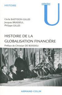 Histoire de la globalisation financière : essor, crises et perspectives des marchés financiers internationaux