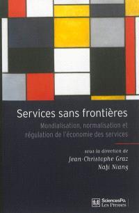 Services sans frontières : mondialisation, normalisation et régulation de l'économie des services