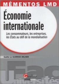 Economie internationale : les consommateurs, les entreprises, les États au défi de la mondialisation