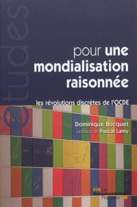 Pour une mondialisation raisonnée : les révolutions discrètes de l'OCDE