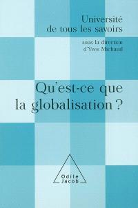 Université de tous les savoirs, Qu'est-ce que la globalisation ?