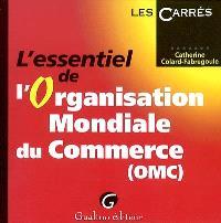 L'essentiel de l'Organisation mondiale du commerce (OMC)