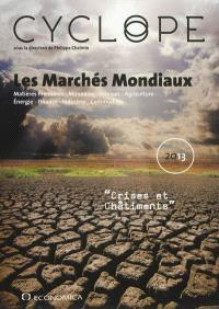 Cyclope 2013 : les marchés mondiaux : crises et châtiments