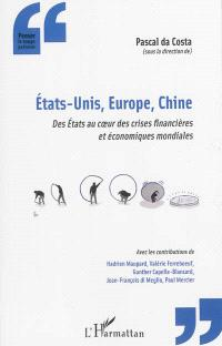 Etats-Unis, Europe, Chine : des Etats au coeur des crises financières et économiques mondiales