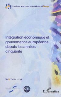 Intégration économique et gouvernance européenne depuis les années cinquante