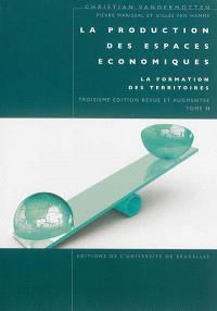 La production des espaces économiques. Volume 2, La formation des territoires