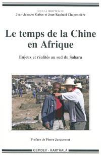 Le temps de la Chine en Afrique : enjeux et réalités au sud du Sahara