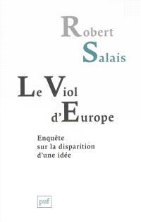 Le viol d'Europe : enquête sur la disparition d'une idée
