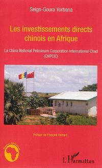 Les investissements directs chinois en Afrique : la China national petroleum Corporation international Chad