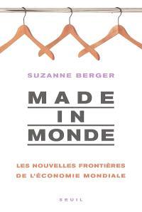 Made in monde : les nouvelles frontières de l'économie mondiale