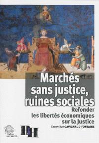 Marchés sans justice, ruines sociales : refonder les libertés économiques sur la justice
