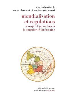 Mondialisation et régulations : Europe et Japon face à la singularité américaine