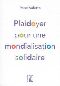 Plaidoyer pour une mondialisation solidaire