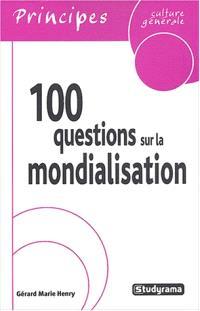 100 questions sur la mondialisation