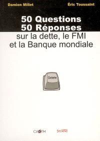50 questions, 50 réponses sur la dette, le FMI et la Banque mondiale