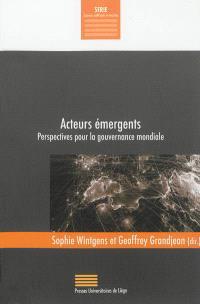 Acteurs émergents : perspectives pour la gouvernance mondiale