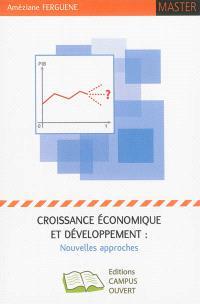 Croissance économique et développement : nouvelles approches