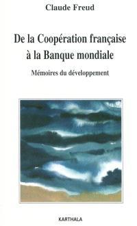 De la coopération française à la Banque mondiale : mémoires du développement