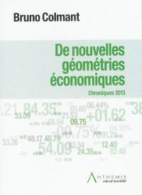 De nouvelles géométries économiques : chroniques 2013