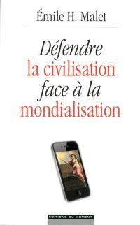 Défendre la civilisation face à la mondialisation