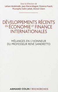 Développements récents en économie et finance internationales : mélanges en l'honneur du professeur René Sandretto