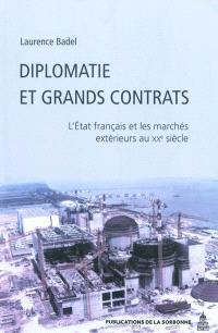Diplomatie et grands contrats : l'Etat français et les marchés extérieurs au XXe siècle