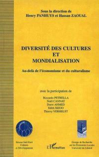 Diversité des cultures et mondialisation : au-delà de l'économisme et du culturalisme