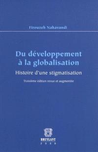 Du développement à la globalisation : histoire d'une stigmatisation