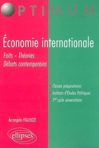 Economie internationale : faits, théories, débats contemporains