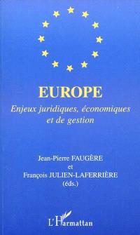Europe : enjeux juridiques, économiques, et de gestion