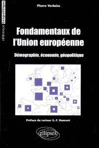 Fondamentaux de l'Union européenne : démographie, économie, géopolitique
