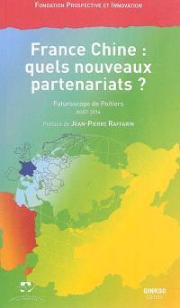 France Chine : quels nouveaux partenariats ? : vendredi 29 août 2014, Palais des Congrès, Futuroscope de Poitiers