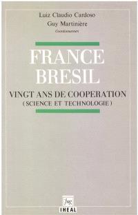 France-Brésil, vingt ans de coopération : science et technologie