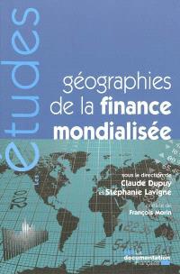 Géographies de la finance mondialisée
