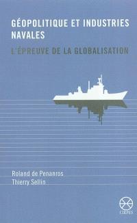 Géopolitique et industries navales : l'épreuve de la globalisation