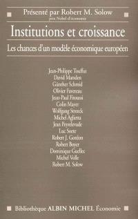 Institutions et croissance : les chances d'un modèle économique européen