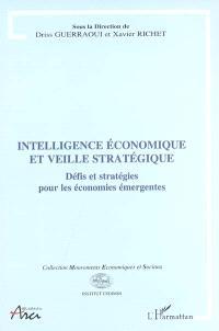 Intelligence économique et veille stratégique : défis et stratégies pour les économies émergentes : actes de la rencontre internationale de Tétouan, du 25 au 27 novembre 2004