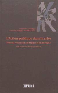 L'action publique dans la crise : vers un renouveau en France et en Europe ?