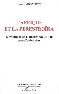 L'Afrique et la perestroïka : l'évolution de la pensée soviétique sous Gorbatchev