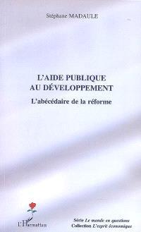 L'aide publique au développement : l'abécédaire de la réforme