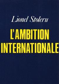 L'Ambition internationale
