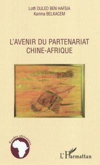 L'avenir du partenariat Chine-Afrique