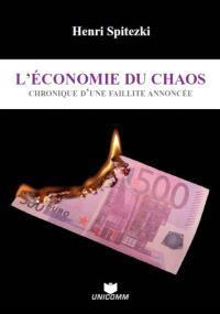L'économie du chaos : chronique d'une faillite annoncée