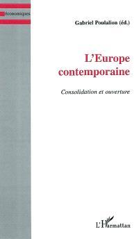 L'Europe contemporaine : consolidation et ouverture