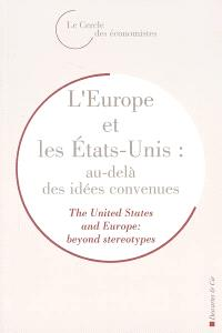 L'Europe et les Etats-Unis : au-delà des idées convenues = The United States and Europe : beyond stereotypes