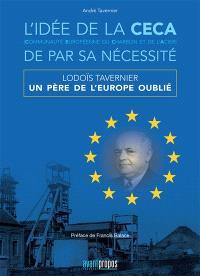 L'idée de la CECA de par sa nécessité : Lodoïs Tavernier, un père de l'Europe oublié
