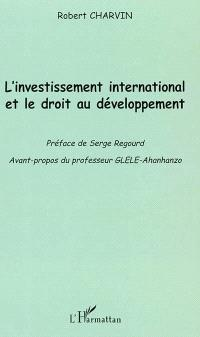 L'investissement international et le droit au développement