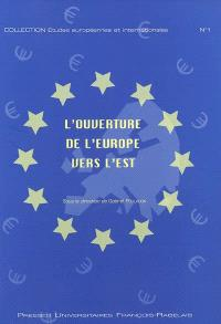 L'ouverture de l'Europe vers l'Est : actes du colloque, 23-25 juin 2003