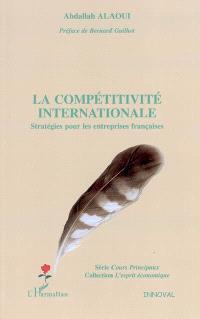 La compétitivité internationale : stratégies pour les entreprises françaises