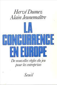 La Concurrence en Europe : de nouvelles règles du jeu pour les entreprises
